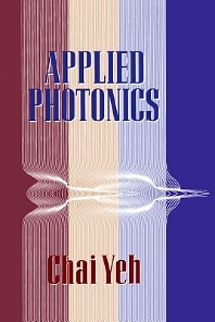 Applied Photonics, 1st Edition,Chai Yeh,ISBN9780127704586
