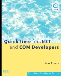 QuickTime for .NET and COM Developers, 1st Edition,John Cromie,ISBN9780127745756