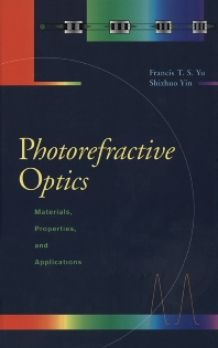 Photorefractive Optics, 1st Edition,Francis Yu,Shizuhuo Yin,ISBN9780127748108