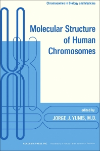 Molecular Structure of Human Chromosomes - 1st Edition - ISBN: 9780127751689, 9780323154833