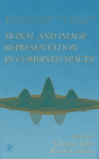 Signal and Image Representation in Combined Spaces - 1st Edition - ISBN: 9780127778303, 9780080541174