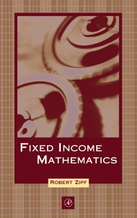 Fixed Income Mathematics - 1st Edition - ISBN: 9780127817217, 9780080506555