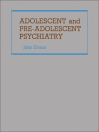 Adolescent and Pre-Adolescent Psychiatry - 1st Edition - ISBN: 9780127911687, 9781483221007