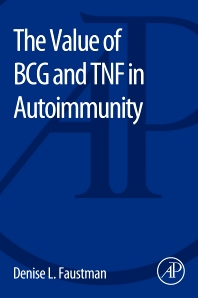 The Value of BCG and TNF in Autoimmunity - 1st Edition - ISBN: 9780127999647, 9780128004616