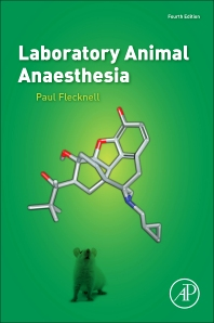 Laboratory Animal Anaesthesia, 4th Edition,Paul Flecknell,ISBN9780128000366