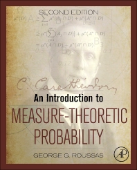 An Introduction to Measure-theoretic Probability, 2nd Edition,George Roussas,ISBN9780128000427