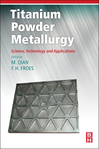 Titanium powder metallurgy 1st edition titanium powder metallurgy 1st edition isbn 9780128000540 9780128009109 fandeluxe Gallery
