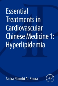 Essential Treatments in Cardiovascular Chinese Medicine 1: Hyperlipidemia - 1st Edition - ISBN: 9780128001196, 9780128006375