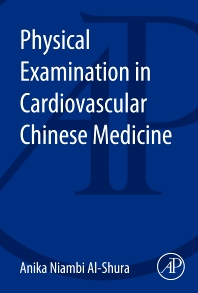 Physical Examination in Cardiovascular Chinese Medicine - 1st Edition - ISBN: 9780128001202, 9780128006382