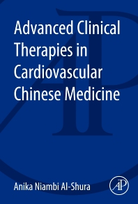 Advanced Clinical Therapies in Cardiovascular Chinese Medicine - 1st Edition - ISBN: 9780128001226, 9780128006405