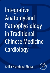 Cover image for Integrative Anatomy and Pathophysiology in TCM Cardiology