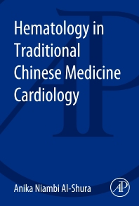 Hematology in Traditional Chinese Medicine Cardiology - 1st Edition - ISBN: 9780128001240, 9780128006429