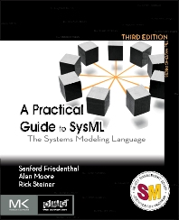 A Practical Guide to SysML - 3rd Edition - ISBN: 9780128002025, 9780128008003