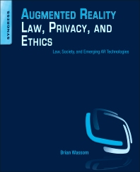 Cover image for Augmented Reality Law, Privacy, and Ethics