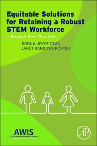Equitable Solutions for Retaining a Robust STEM Workforce, 1st Edition,Donna Dean,Janet Koster,ISBN9780128002155