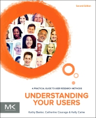 Understanding Your Users, 2nd Edition,Kathy Baxter,Catherine Courage,Kelly Caine,ISBN9780128002322