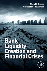 Cover image for Bank Liquidity Creation and Financial Crises