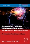 Successful Practice in Neuropsychology and Neuro-Rehabilitation, 2nd Edition,Mary Pepping,ISBN9780128002582