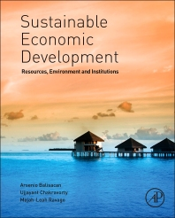 Sustainable Economic Development - 1st Edition - ISBN: 9780128003473, 9780128004166