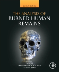 The Analysis of Burned Human Remains, 2nd Edition,Christopher Schmidt,Steven Symes,ISBN9780128004517
