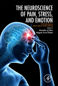 Neuroscience of Pain, Stress, and Emotion - 1st Edition - ISBN: 9780128005385, 9780128006665