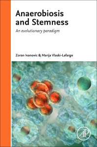 Anaerobiosis and Stemness - 1st Edition - ISBN: 9780128005408, 9780128006115