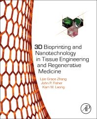 Cover image for 3D Bioprinting and Nanotechnology in Tissue Engineering and Regenerative Medicine