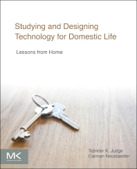 Studying and Designing Technology for Domestic Life - 1st Edition - ISBN: 9780128005552, 9780128006146
