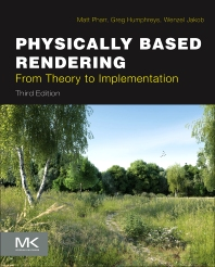 Physically Based Rendering, 3rd Edition,Matt Pharr,Greg Humphreys,Wenzel Jakob,ISBN9780128006450