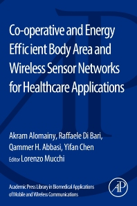 Cover image for Co-operative and Energy Efficient Body Area and Wireless Sensor Networks for Healthcare Applications