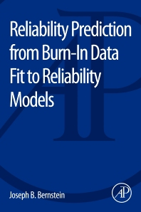 Reliability Prediction from Burn-In Data Fit to Reliability Models - 1st Edition - ISBN: 9780128007471, 9780128008195