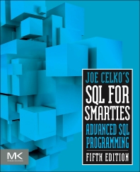 Joe Celko's SQL for Smarties - 5th Edition - ISBN: 9780128007617, 9780128008300