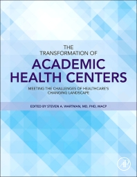 The Transformation of Academic Health Centers - 1st Edition - ISBN: 9780128007624, 9780128010044