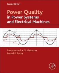 Power Quality in Power Systems and Electrical Machines, 2nd Edition,Ewald Fuchs,Mohammad Masoum,ISBN9780128007822