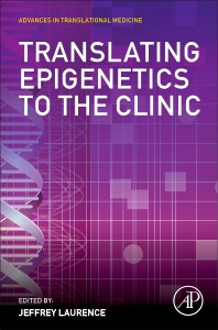 Translating Epigenetics to the Clinic - 1st Edition - ISBN: 9780128008027, 9780128006122