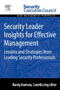 Security Leader Insights for Effective Management - 1st Edition - ISBN: 9780128008423, 9780128009062