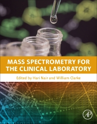 Mass Spectrometry for the Clinical Laboratory - 1st Edition - ISBN: 9780128008713, 9780128009925