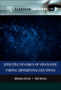 Effective Dynamics of Stochastic Partial Differential Equations - 1st Edition - ISBN: 9780128008829, 9780128012697