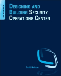 Designing and Building Security Operations Center - 1st Edition - ISBN: 9780128008997, 9780128010969