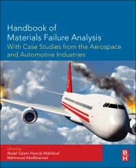 Cover image for Handbook of Materials Failure Analysis with Case Studies from the Aerospace and Automotive Industries