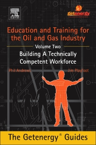 Cover image for Education and Training for the Oil and Gas Industry: Building A Technically Competent Workforce