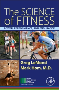 The Science of Fitness, 1st Edition,Greg LeMond,Mark Hom,ISBN9780128010235