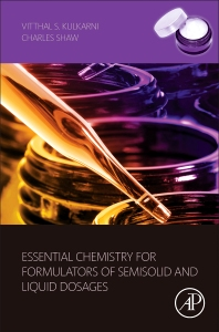 Essential Chemistry for Formulators of Semisolid and Liquid Dosages - 1st Edition - ISBN: 9780128010242, 9780128010723