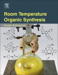 Room Temperature Organic Synthesis - 1st Edition - ISBN: 9780128010259, 9780128011386