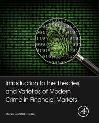Cover image for Introduction to the Theories and Varieties of Modern Crime in Financial Markets