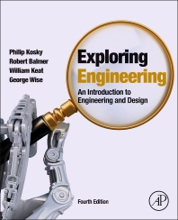 Exploring Engineering, 4th Edition,Philip Kosky,Robert Balmer,William Keat,George Wise,ISBN9780128012420