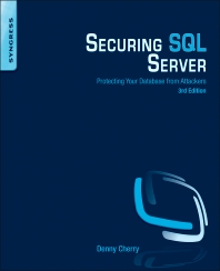 Securing SQL Server - 3rd Edition - ISBN: 9780128012758, 9780128013755