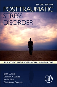 Posttraumatic Stress Disorder - 2nd Edition - ISBN: 9780128012888, 9780128014394