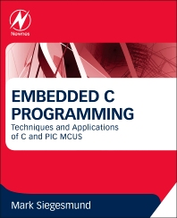 Embedded C Programming - 1st Edition - ISBN: 9780128013144, 9780128014707