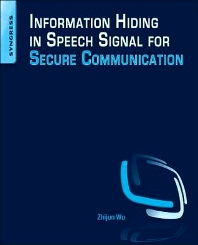 Information Hiding in Speech Signals for Secure Communication - 1st Edition - ISBN: 9780128013281, 9780128014813